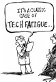 Classic Case of Tech Fatigue