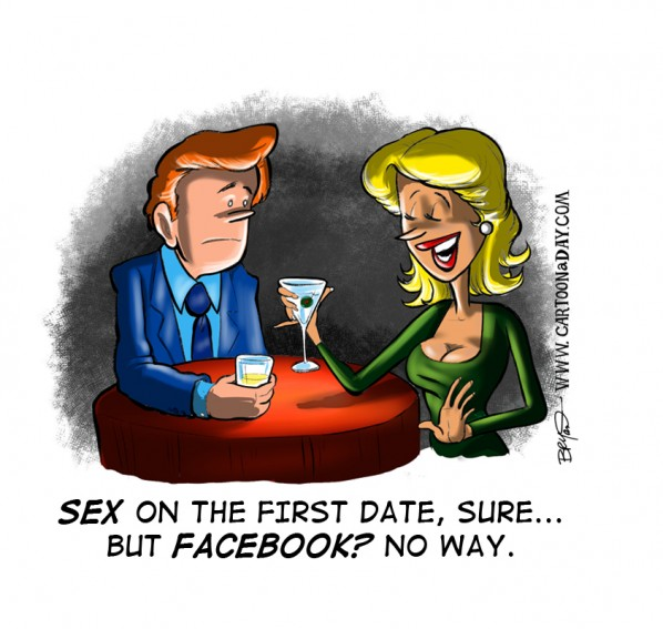 """SEX on the first date, sure…but FACEBOOK? No way."" Today's cartoon is a ..."